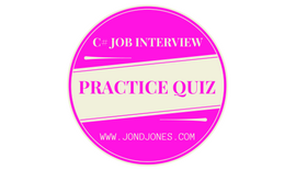 C# Job Interview Practice Quiz