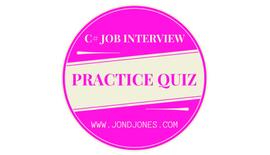 C# Job Interview Practice Quiz